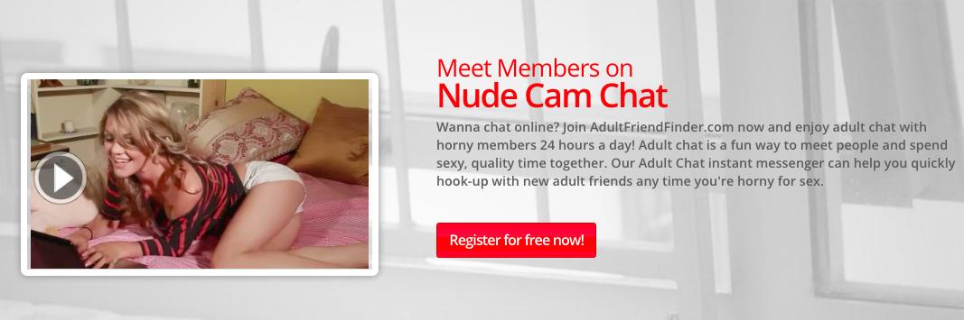nude cam chat registration AdultFriendFinder